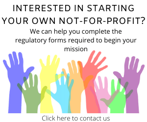 """Image saying """"Interested in starting your own not-for-profit? We can help you complete the regulatory forms required to begin your mission. Click here to contact us."""" Clicking on the image brings you to the contact page."""